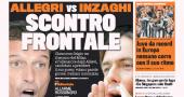 Sulla Gazzetta tiene banco il litigio tra Massimiliano Allegri, tecnico del Milan, e Filippo Inzaghi, suo probabile successore alla guida dei rossoneri nel caso di un esonero a stagione in corso. Tra i due mister sono volate parole grosse. Galliani ha minimizzato sull'accaduto.