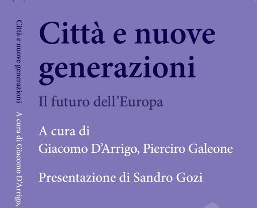 Città e nuove generazioni Il Futuro dell'Europa