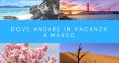 dove andare in vacanza a marzo